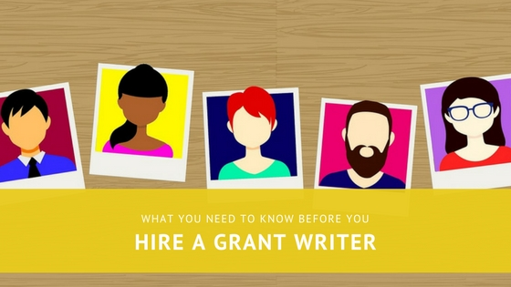 What You Need to Know Before You Hire a Grant Writer