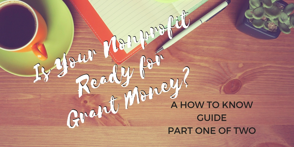 Is Your Nonprofit Ready for Grant Money? Pt 2