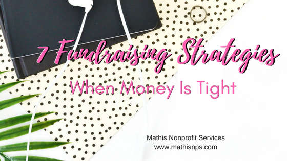 7 Fundraising Strategies When Money Is Tight