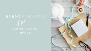 Event Tips from Local Experts