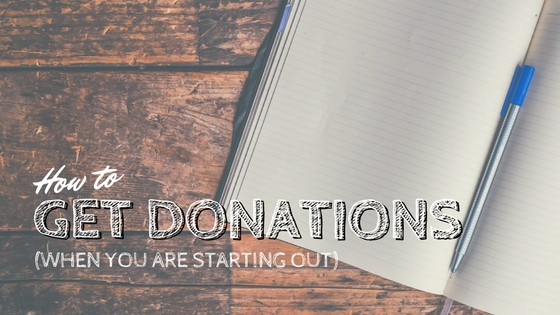 How to Get Donations When You Are Starting Out