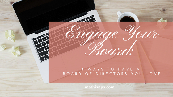 Engage Your Board: 4 Ways to Have a Board of Directors You Love