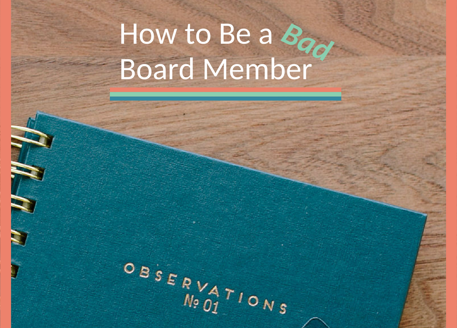 How to be a Bad Board Member