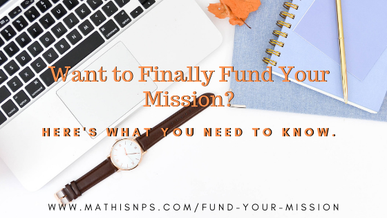 Want to Finally Fund Your Mission? Here's What You Need to Know.