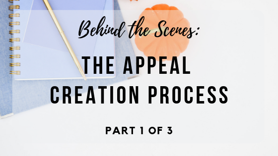 Behind the Scenes Look at the Appeal Creation Process (and Bonus)