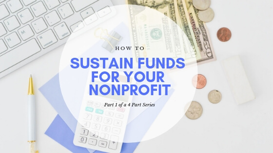 How to Sustain Funds for Your Nonprofit, Part 1