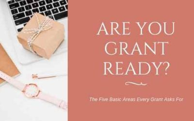 Are You Grant Ready? The Five Basic Areas Every Grant Asks For