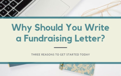 Why Should You Write a Fundraising Letter?