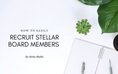 How to Easily Recruit Stellar Board Members