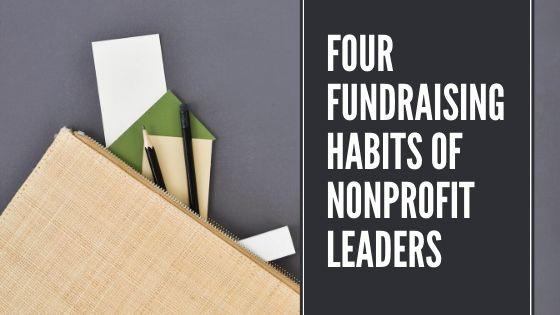 Four Fundraising Habits of Nonprofit Leaders