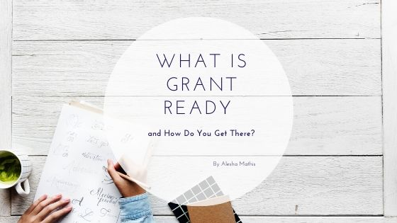 What is Grant Ready and How Do You Get There?
