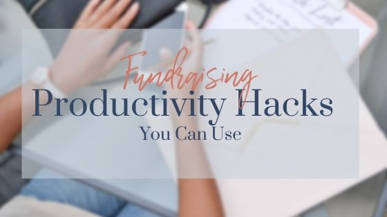 Fundraising Productivity Hacks You can Use