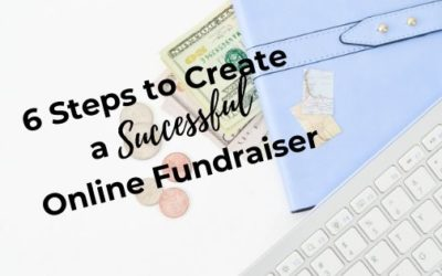 6 Steps to Create a Successful Online Fundraiser