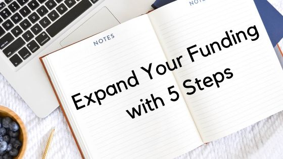 Expand Your Funding with 5 Steps