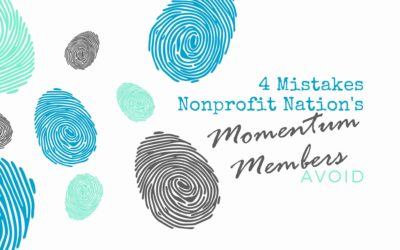 4 Mistakes Nonprofit Nation's Momentum Members Avoid