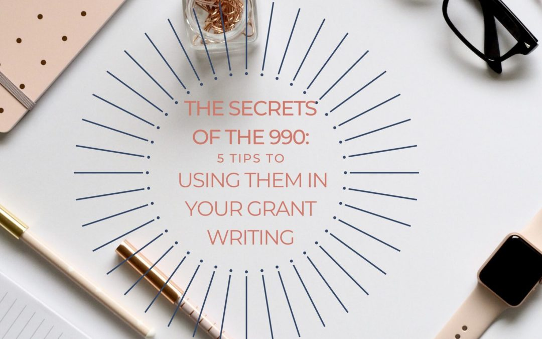 The Secrets of the 990: 5 Tips to Using Them In Your Grant Writing