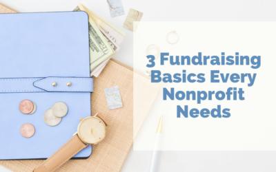 3 Fundraising Basics Every Nonprofit Needs
