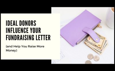 Ideal Donors Influence Your Fundraising Letter and Help You Raise More Money