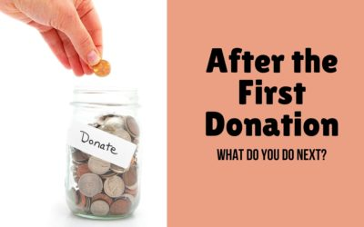 After the First Donation: What Do You Do Next?